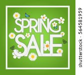 spring sale design with flowers ... | Shutterstock .eps vector #564581959