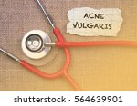 Small photo of Stethoscope, paper with word ACNE VULGARIS . Medical Concept
