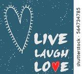 live laugh love. valentine's... | Shutterstock .eps vector #564734785