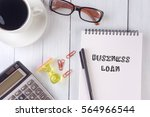 Business Loan Text On Notebook...