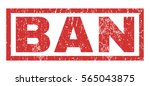 ban text rubber seal stamp... | Shutterstock .eps vector #565043875