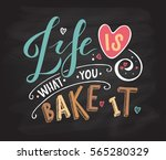life is what you bake it as... | Shutterstock .eps vector #565280329