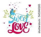 romantic phrase sweet love.... | Shutterstock .eps vector #565340281