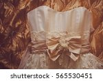 details of the bride dresses.... | Shutterstock . vector #565530451