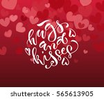 hugs and kisses text as... | Shutterstock .eps vector #565613905