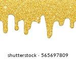 dripping gold glitter  seamless ... | Shutterstock .eps vector #565697809