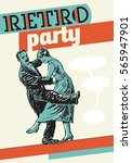 retro dance party poster... | Shutterstock .eps vector #565947901