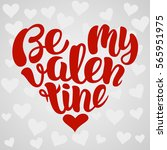 be my valentine handwritten... | Shutterstock .eps vector #565951975