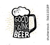 good people drink good beer  ... | Shutterstock .eps vector #566110189