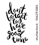 """don't forget to have a good... 