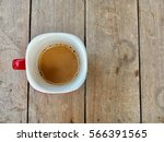 coffe cup on the table | Shutterstock . vector #566391565
