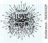 i love you to the moon and back ...   Shutterstock .eps vector #566561029