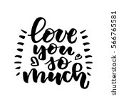 love you so much. beautiful... | Shutterstock .eps vector #566765581