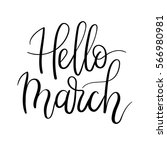 hello march hand lettering... | Shutterstock .eps vector #566980981