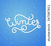 winter hand lettering vector... | Shutterstock .eps vector #567087811