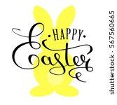 happy easter calligraphy text...   Shutterstock .eps vector #567560665