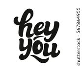 hey you poster. hand lettering... | Shutterstock .eps vector #567864955