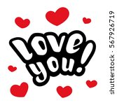 i love you. hand drawn... | Shutterstock .eps vector #567926719