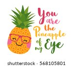 Stock vector you are the pineapple of my eye typography design with cute pineapple cartoon illustration 568105801