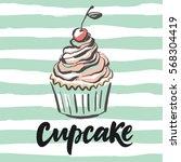 sweet cupcake print. lettering | Shutterstock .eps vector #568304419