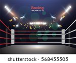 boxing ring with illumination... | Shutterstock .eps vector #568455505