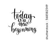 today is a new beginning black... | Shutterstock .eps vector #568582549