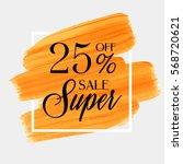 sale super 25  off sign over... | Shutterstock .eps vector #568720621
