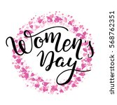 hand women's day lettering with ... | Shutterstock .eps vector #568762351