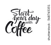 start your day with coffee... | Shutterstock .eps vector #568765351