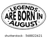 legends are born in august on...   Shutterstock .eps vector #568822621