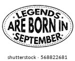 legends are born in september...   Shutterstock .eps vector #568822681