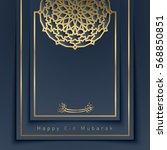 eid mubarak islamic vector... | Shutterstock .eps vector #568850851