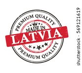 made in latvia  premium quality ... | Shutterstock .eps vector #569121619