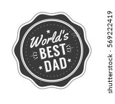 isolated happy fathers day... | Shutterstock .eps vector #569222419