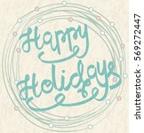 happy holidays. hand drawn... | Shutterstock .eps vector #569272447