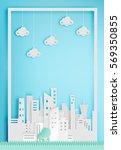 beautiful cityscape paper art...   Shutterstock .eps vector #569350855