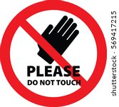 please do not touch sign vector | Shutterstock .eps vector #569417215