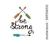 be strong. inspirational quote... | Shutterstock .eps vector #569536531