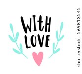 with love. lettering  heart ... | Shutterstock .eps vector #569813545