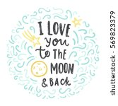 i love you to the moon and back.... | Shutterstock .eps vector #569823379