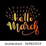 hello march. handwritten... | Shutterstock .eps vector #569824519