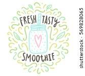 fresh  tasty. smoothie doodles. ... | Shutterstock .eps vector #569828065