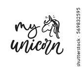 my unicorn. cute motivation... | Shutterstock .eps vector #569832595