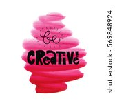 be creative. concept or... | Shutterstock .eps vector #569848924