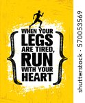 when your legs are tired  run... | Shutterstock .eps vector #570053569