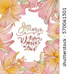 8 march. happy woman's day ... | Shutterstock .eps vector #570061501