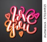 love you. vector lettring....   Shutterstock .eps vector #570144925
