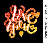 love you. vector lettering....   Shutterstock .eps vector #570145045