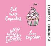 sweet cupcake print. lettering. ... | Shutterstock .eps vector #570185515