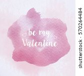 watercolor valentine's day... | Shutterstock . vector #570264484